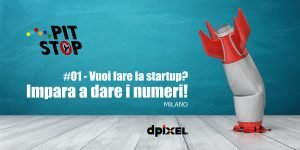dpixel lancia PIT-STOP: una serie di incontri formativi tenuti da manager del venture capital.