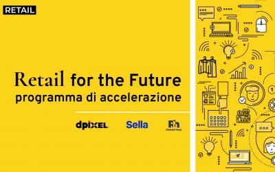 Retail for the Future: al via il programma di accelerazione europeo per startup e imprese in ambito retail, promosso da dpixel, Sella e Retail Hub.