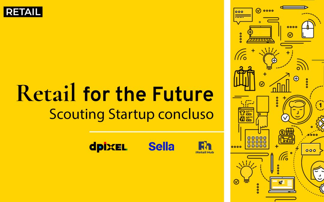 Retail for the Future: concluso lo Startup Scouting del programma di accelerazione